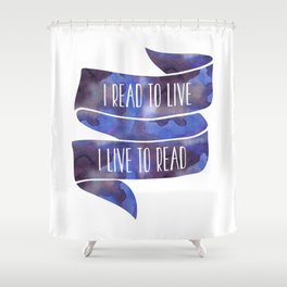 I Read To Live, I Live To Read - Blue Shower Curtain