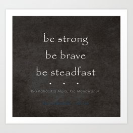 Be Strong, Be Brave, Be Steadfast - Maori Wisdom in Charcoal  Art Print