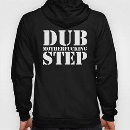 Dub Motherf*cking Step EDM Quote Hoody