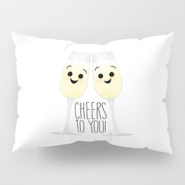 Cheers To You! Champagne Pillow Sham