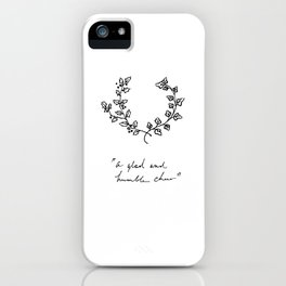 A Glad And Humble Cheer iPhone Case