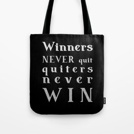 Winners NEVER quit Quitters never WIN - motivational quote - Silver text on Black background Tote Bag