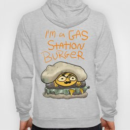 I'M A GAS STATION BURGER Hoody