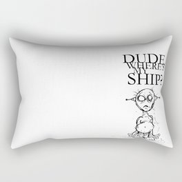 DUDE WHERE'S MY SHIP? by The Rural Drawer Rectangular Pillow