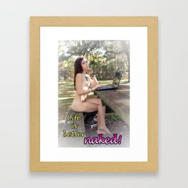 Brianna - Life is Better Naked Framed Art Print
