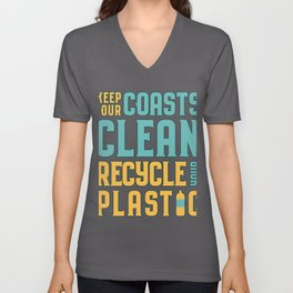 Keep Our Coasts Clean, Recycle Your Plastic Unisex V-Neck