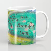 not all who wander Mugs featuring Wander by Aimée Wheaton Mixed Media Art & Design