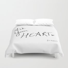 Ask Your Heart. (it knows.) Quote Duvet Cover