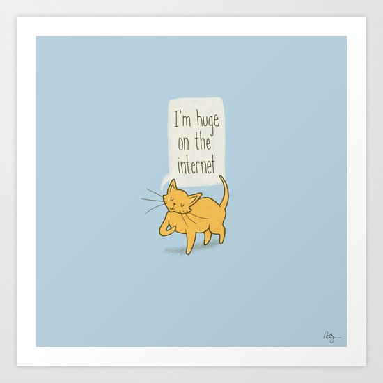 Huge on the Internet Art Print