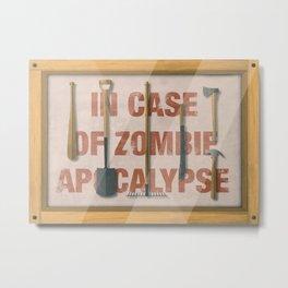 In Case of Zombie Apocalyspe Metal Print