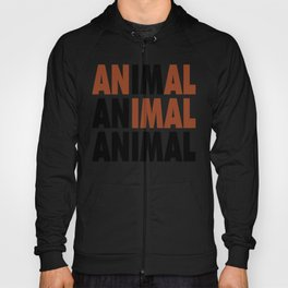 i'm an animal Hoody