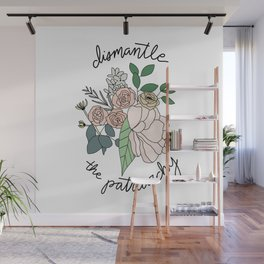 DISMANTLE THE PATRIARCHY Wall Mural