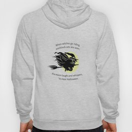 When Witches Are Riding Tis Near Halloween Hoody