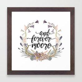 and forever moore Framed Art Print