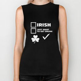 Irish Just Want To Get Drunk Check St Patrick's Day Biker Tank