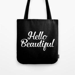 Hello Beautiful - Black and White Tote Bag
