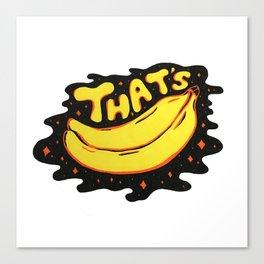 That's Bananas Canvas Print