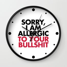 Allergic To Your Bulls**t Funny Quote Wall Clock