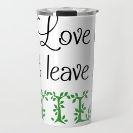 Love her but leave her Wild-Green Travel Mug