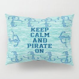 Keep Calm and Pirate On Skull and Anchors Pillow Sham