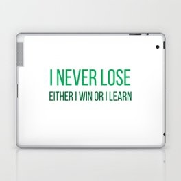I never lose. Either I win or I learn Laptop & iPad Skin