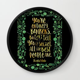 You're entirely bonkers. Alice in Wonderland Wall Clock