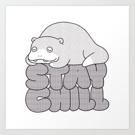 Stay Chill Art Print
