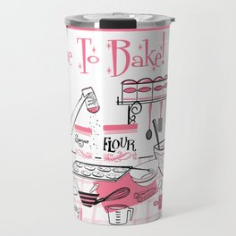 Time To Bake Travel Mug