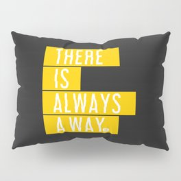 There's Always A Way Pillow Sham