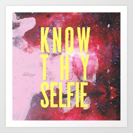 know thy #selfie Art Print