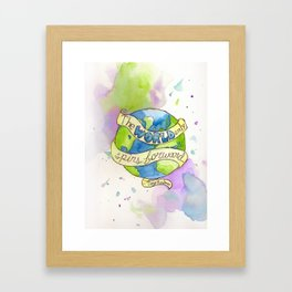 The World Only Spins Forward Framed Art Print
