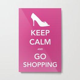 Keep Calm and Go Shopping Metal Print