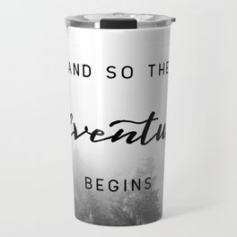 And So The Adventure Begins - New Day Travel Mug