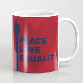 Peace Love Equality Coffee Mug