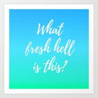 What Fresh Hell Is This? - blue-green Art Print