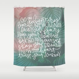 trust your journey Shower Curtain