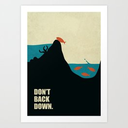 Lab No.4 -Don't Back Down Life Motivating Quotes poster Art Print