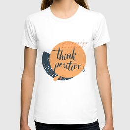Think positive calligraphy T-shirt