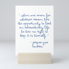 Rushmore - Jacques-Yves Cousteau Quote Mini Art Print