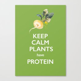 Keep Calm Plants Have Protein Canvas Print