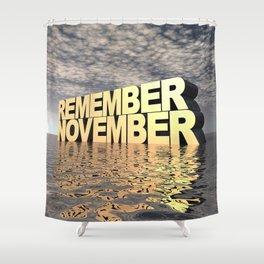 Remember November Shower Curtain