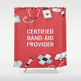 Certified Band-Aid Provider Shower Curtain