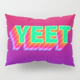 YEET Meme Colorful Typography Pillow Sham