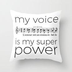 My voice is my super power (mezzo soprano, white version) Throw Pillow