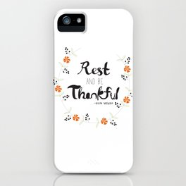 Rest and Be Thankful iPhone Case