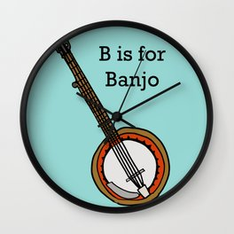 B is for Banjo, typed. Wall Clock
