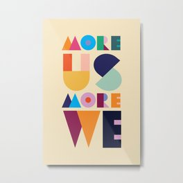 More Us More We - ByBrije Metal Print