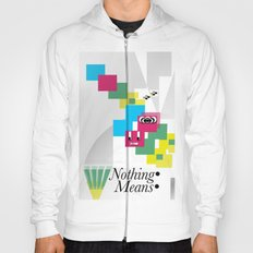 Nothing Means•0 Hoody