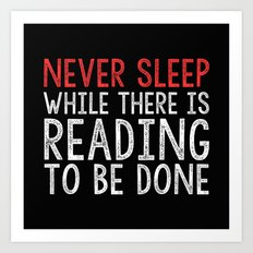 Never Sleep While There is Reading to Be Done (Black Background) Art Print
