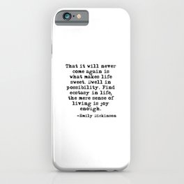 What makes life sweet - Emily Dickinson iPhone Case